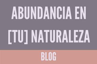 Abundancia en [tu] naturaleza