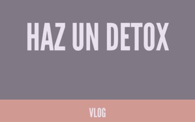 Haz un detox total en todas las áreas de tu vida