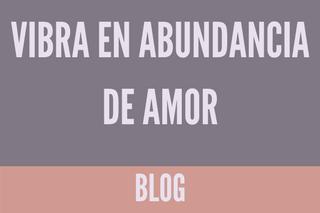 Vibra en abundancia de amor