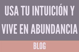 3 formas de usar tu intuición para manifestar abundancia